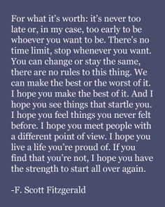 it's never too late... word of wisdom, remember this, book, f scott fitzgerald, fscottfitzgerald, inspir, thought, quot, new years