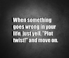 remember this, funny pictures, funni, new life, plot twist, inspir, thought, plottwist, quot