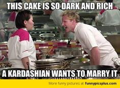 kim kardashian meme, hells kitchen meme, god, giggl, funni, hilari, gordon ramsey memes, humor, gordon ramsay