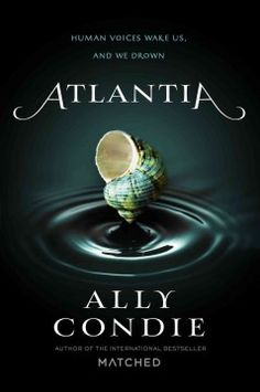 Atlantia by Ally Condie - Rio has always dreamed of leaving the underwater city of Atlantia, but when her sister makes an unexpected decision, Rio is left stranded, and she must unlock the secrets of her siren voice to save Atlantia from destruction.
