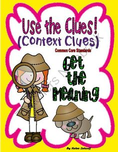 Teach Context Clues to Get the Meaning! Enter for your chance to win 1 of 3.  Use the Clues- Context Clues- Get the Meaning (24 pages) from Essential Reading / Language Skills on TeachersNotebook.com (Ends on on 9-30-2014)   Show students how to use other word clues in a sentence to provide the meaning of a word. Have students select the meaning of a word and highlight the clues that helped in choosing the meaning for a word. Turn students into reading detectives.     Meets Common Core ...