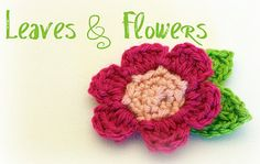 Crochet leaves and flowers