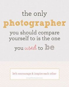 Your photography will always evolve as you do too!