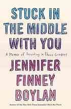 Stuck in the Middle with You: Parenthood in Three Genders [Print]