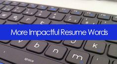 Impactful Words that Will Boost Your Resume