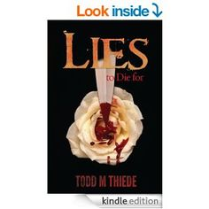 Lies to Die for (Max Larkin) by Todd M. Thiede.  Cover image from amazon.com.  Click the cover image to check out or request the mystery kindle.