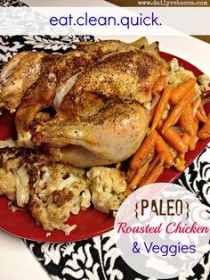 Paleo Roasted Chicken and Veggies   #DailyRebecca paleo chicken, paleo roasted chicken, paleo roast chicken