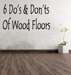 6 Do's & Don'ts Of Wood Floors