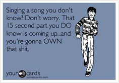 Some E cards song, life, laugh, ecard, giggl, funni, hilari, humor, quot