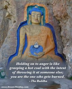 Buddist Quote to think about. Life is too precious to waste being angry!