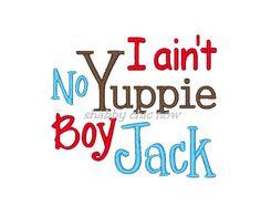 I ain't no Yuppie Boy Jack