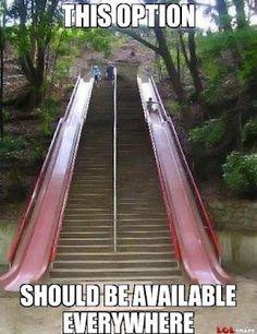 Slides > stairs