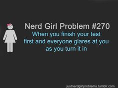 or when you had an essay test and were the absolute last person because you had  so much to say...