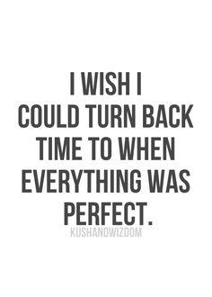 Wish i can turn back time
