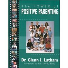 The Power of Positive Parenting : A Wonderful Way to Raise Children [Paperback], (parenting, parenting books, positive parenting, child development, discipline, family, the power of positive parenting, pop, child-rearing, christian parenting)