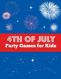 These 4th of July party games for kids will be a hit at your patriotic party!