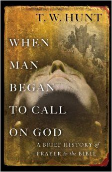 When Man Began To Call On God by T.W. Hunt