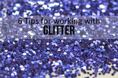 punk projects: Bright Ideas: 6 Tips for working with Glitter