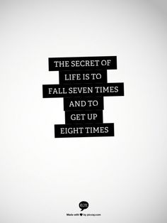 The Secret to life is...