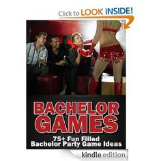 Amazon.com: Bachelor Games: 75+ Fun Filled Bachelor Party Games & Ideas eBook themarriedapp.com hearted <3