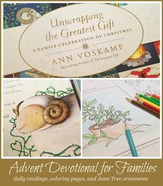 Unwrapping the Greatest Gift family advent devotional - there are coloring pages to download as well as ornaments to color.