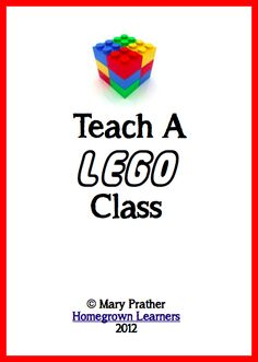 e of those moms, and when my little boy asked me to teach a LEGO class at our homeschool co-op, how could I refuse?  My son and I spent a lot of time brainstorming and planning this class TOGETHER, and I wanted to share my plans with you.   I am also THRILLED to be offering one of our favorite resources from the class to you in a giveaw