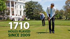 As millions of Americans continue to struggle to find work, President Obama has now played a total of 1,710 holes since taking office. That's 95 rounds of golf.    A lot of Americans have had to make sacrifices these last four years. We would expect our President to do the same.