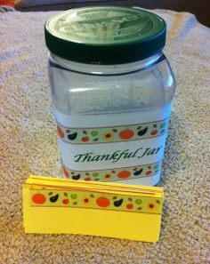 """Thankful Jar...  What are you thankful for this season?  Jot it down, put it in the jar and pull them out through the year when you need a """"pick me up"""".  Thanksgiving isn't the only time we need to be """"thankful""""!"""