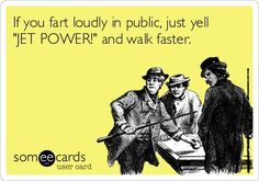 if you fart loudly in public ecard - Google Search