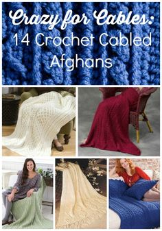 crazy for cables.....14 crochet cabled afghans