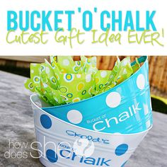 Cute and Inexpensive Gift Ideas! #bucket #chalk #howdoesshe cheap gift, teacher gifts, teacher appreciation, gift ideas, bucket, neighbor christmas gifts, inexpens teacher, mother day gifts, inexpens gift