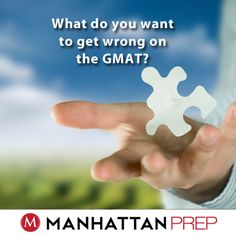 What to get wrong on the GMAT
