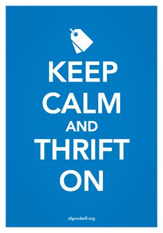 Keep Calm and Thrift On