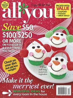 All You Magazine cover, Holidays / Christmas issue. Snowman Cupcakes!  To contact TWX Magazine Customer Service by phone about your All You (TWX*ALLYOU) magazine subscription: 1- (877) 463-3032