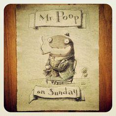 My friend Mr. Poop