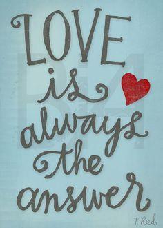 ''O amor é sempre a resposta'' #Amor