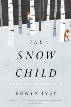 The Snow Child: A Novel:Amazon:Books  A beautiful book.