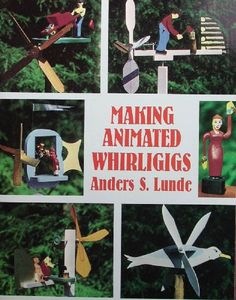 Making Animated Whirligigs Book | Hobbies  Traditional and original designs with easy-to-follow instructions.  Over 24 large scale animated models.  160 pages @ £12.99