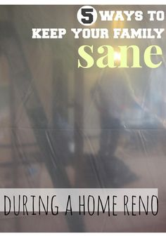 5 ways to keep your family sane during home renovation, even when you think you're going to lose your mind   teachmama.com