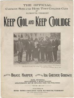"""""""Keep Cool and Keep Coolidge."""" Sheet music from President Calvin Coolidge's campaign song during his 1924 re-election bid. The caption reads: """"The Home Town Coolidge Club Quartette presenting to the President and Mrs. Coolidge the first certificates of membership in the Home Town Coolidge Club of Plymouth, Vermont. The White House, Washington, May 3d, 1924."""""""