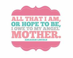 Abraham Lincoln quote about his mother