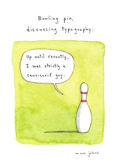 bowling pin, discussing typography - marc johns