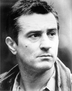 Robert DeNiro -- The one and only.