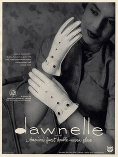 A lovely black and white Dawnelle glove ad, 1950. #vintage #gloves #1950s #ads #fashion
