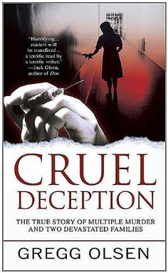 Cruel Deception (St. Martin's True Crime Library) by Gregg Olsen. $5.73. Publisher: St. Martin's True Crime (April 1, 2010). 396 pages. Author: Gregg Olsen