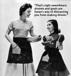We can't all be Donna Reed.... ;)