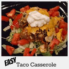 Easy Taco Casserole #recipe - perfect, family-friendly weeknight dinner recipe.  Always a big hit with the family.