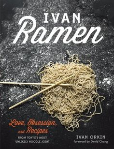 Ivan Ramen: Love, Obsession, and Recipes from Tokyo's Most Unlikely Noodle Joint by Ivan Orkin,http://www.amazon.com/dp/1607744465/ref=cm_sw_r_pi_dp_Lnfrsb0ZYXB0AY1Y
