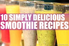 10 Simply Delicious Smoothie Recipes--these are excellent for breakfast or snacks any time of day!  #drink #recipes #healthy