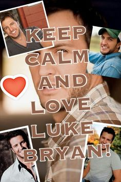 <3 keep calm country music, cowgirl, bryan obsess, keep calm and love luke bryan, countri music, countri girl